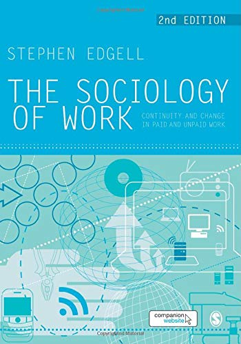9781849204132: The Sociology of Work: Continuity and Change in Paid and Unpaid Work