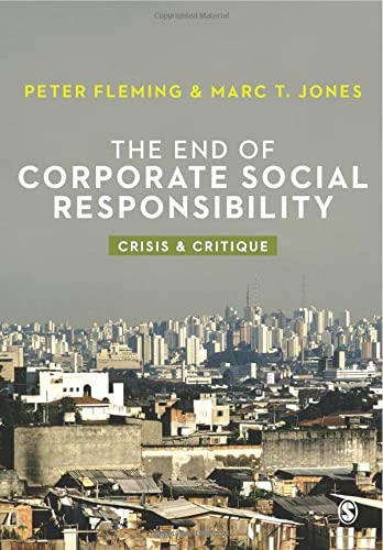 9781849205160: The End of Corporate Social Responsibility: Crisis and Critique
