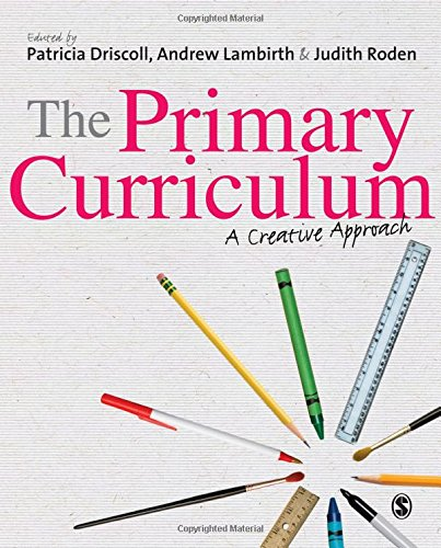 9781849205979: The Primary Curriculum: A Creative Approach