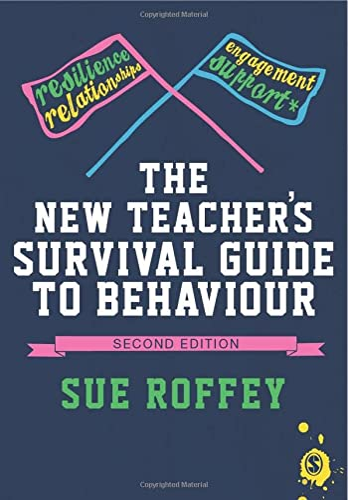 The New Teacher's Survival Guide to Behaviour: Roffey, Sue