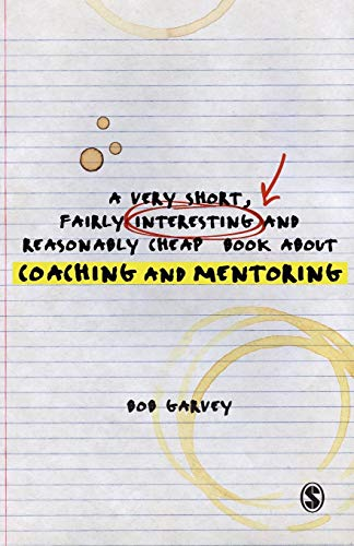 9781849207836: A Very Short, Fairly Interesting and Reasonably Cheap Book About Coaching and Mentoring (Very Short, Fairly Interesting & Cheap Books)