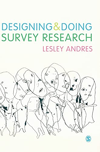 Designing and Doing Survey Research: Andres, Lesley