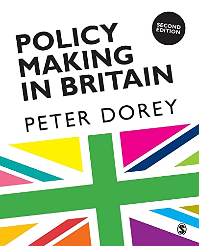 Policy Making in Britain: Dorey, Peter