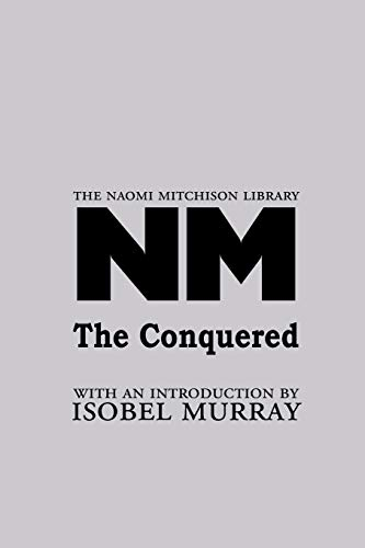 9781849210324: The Conquered (Naomi Mitchison Library)
