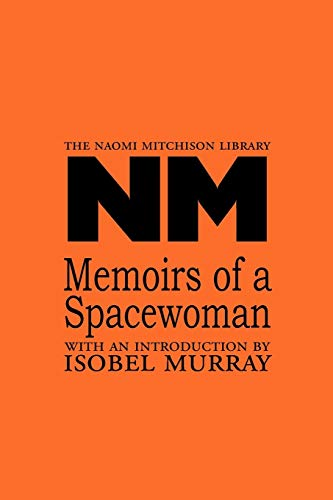 9781849210355: Memoirs of a Spacewoman (Naomi Mitchison Library)
