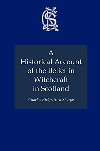 9781849210645: A Historical Account of the Belief in Witchcraft in Scotland (Charles Kirkpatrick Sharpe Collection)