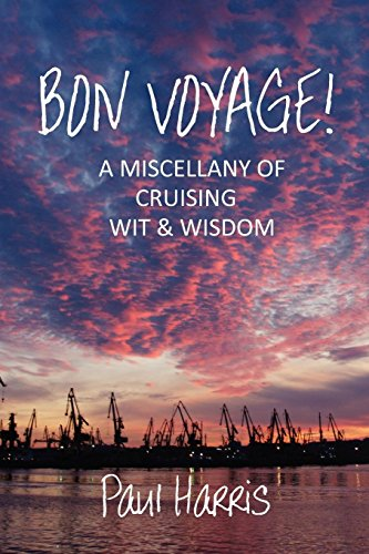 Bon Voyage: A Miscellany of Cruising Wit and Wisdom: Paul Harris