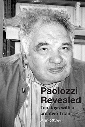 9781849211499: Paolozzi Revealed: Ten days with a creative Titan