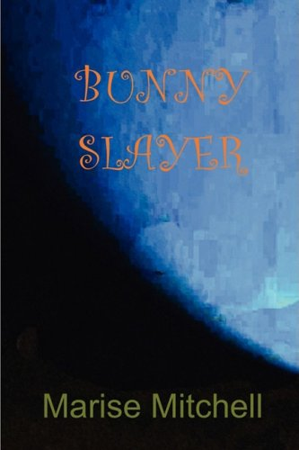 Bunny Slayer: Mitchell, Marise