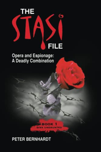 9781849233842: The Stasi File: Opera and Espionage: A Deadly Combination