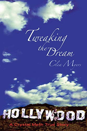 9781849234429: Tweaking the Dream: A Crystal Meth True Story