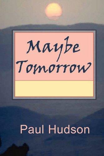 Maybe Tomorrow: Paul Hudson