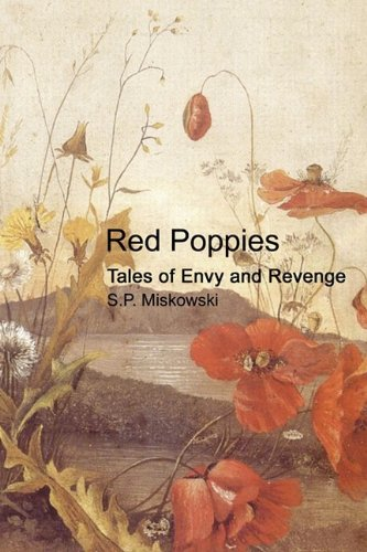 Red Poppies: Tales of Envy and Revenge: Miskowski, S.P.