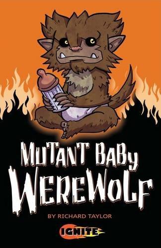 9781849269575: Mutant Baby Werewolf (Ignite)