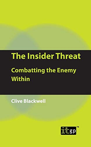 9781849280105: The Insider Threat: Combatting the Enemy Within