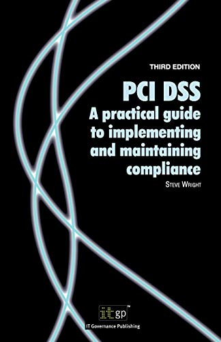 9781849281867: PCI DSS: A Practical Guide To Implementing And Maintaining Compliance