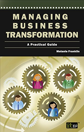 9781849283052: Managing Business Transformation: A Practical Guide