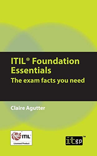 9781849283991: ITIL Foundation Essentials: The Exam Facts You Need