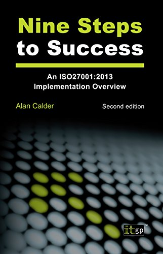 9781849285100: Nine Steps to Success: An ISO 27001 Implementation Overview: 2nd Edition (2013)