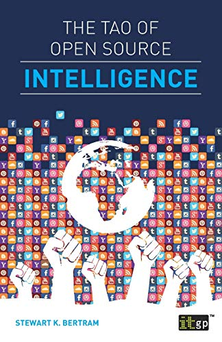 The Tao of Open Source Intelligence (Paperback): Stewart K. Bertram