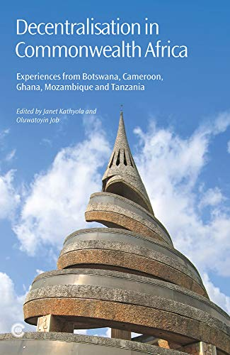 9781849290449: Decentralisation in Commonwealth Africa: Experiences from Botswana, Cameroon, Ghana, Mozambique and Tanzania