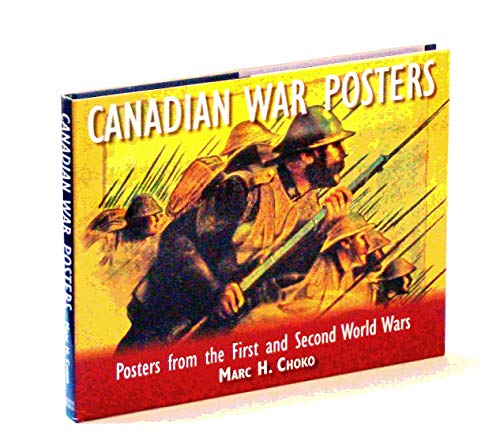 Canadian War Posters, Posters from the First: Marc H. Choko