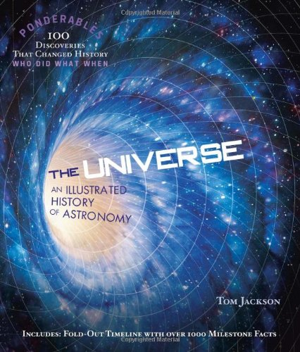 9781849310673: The Universe: An Illustrated History of Astronomy (Ponderables)