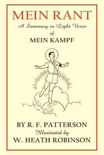 Mein Rant: A Summary in Light Verse: R. F. Patterson