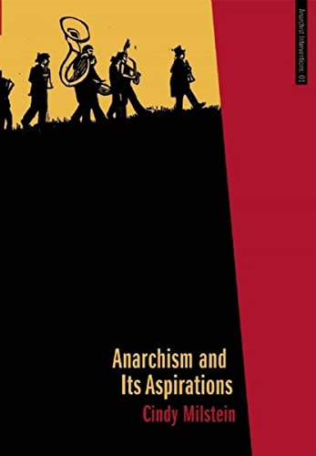 9781849350013: Anarchism and Its Aspirations (Anarchist Interventions)