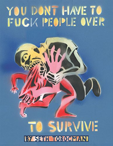 9781849350044: You Don't Have to Fuck People Over to Survive