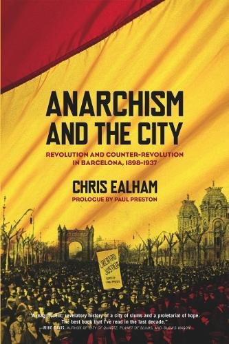 9781849350129: Ealham, C: Anarchism And The City: Revolution and Counter-Revolution in Barcelona, 1898-1937