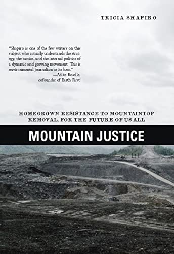 9781849350235: Mountain Justice: Homegrown Resistance to Mountaintop Removal, for the Future of Us All