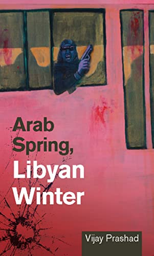 9781849351126: Arab Spring, Libyan Winter