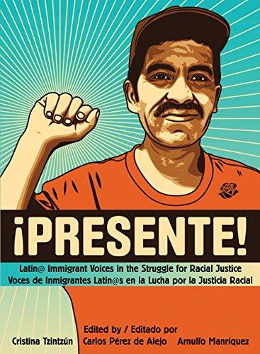 9781849351669: Presente!: Latin@ Immigrant Voices in the Struggle for Racial Justice / Voces Inmigranted Latin@s en la Lucha por la Justicia Racial