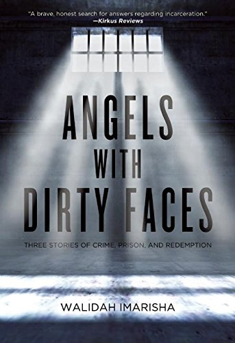 9781849351744: Angels with Dirty Faces: Three Stories of Crime, Prison, and Redemption