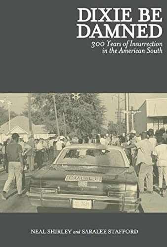 9781849352079: Dixie Be Damned: 300 Years of Insurrection in the American South