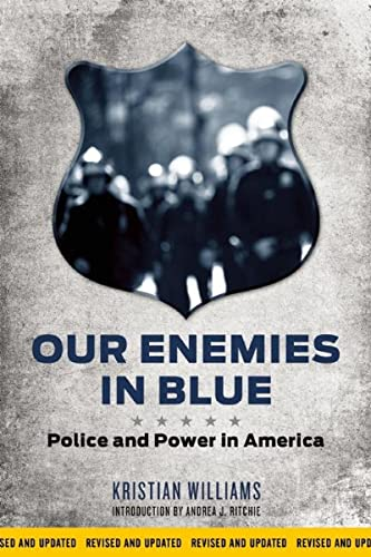 9781849352154: Our Enemies in Blue: Police and Power in America