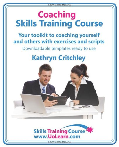 9781849370011: Coaching Skills Training Course. Business and life coaching techniques for improving performance using NLP and goal setting.  Your toolkit to coaching yourself and others, with exercises and scripts.