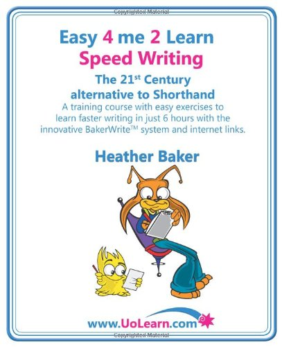 9781849370035: Speed Writing, the 21st Century Alternative to Shorthand: A Training Course with Easy Exercises to Learn Faster Writing in Just 6 Hours with the ... System and Internet Links (Easy 4 Me 2 Learn)