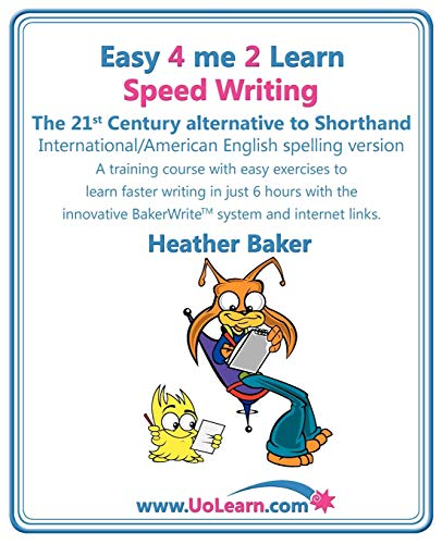 Speed Writing, the 21st Century Alternative to Shorthand (Easy 4 Me 2 Learn) International English:...