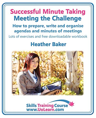 9781849370387: Successful Minute Taking - Meeting the Challenge: How to Prepare, Write and Organise Agendas and Minutes of Meetings. Your Role as the Minute Taker an (Skills Training Course)