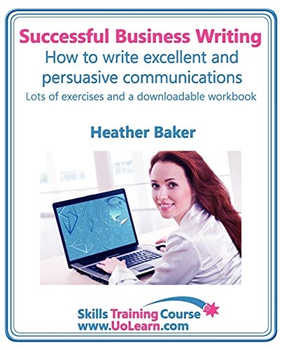 9781849370745: Successful Business Writing. How to Write Business Letters, Emails, Reports, Minutes and for Social Media. Improve Your English Writing and Grammar. I (Skills Training Course)
