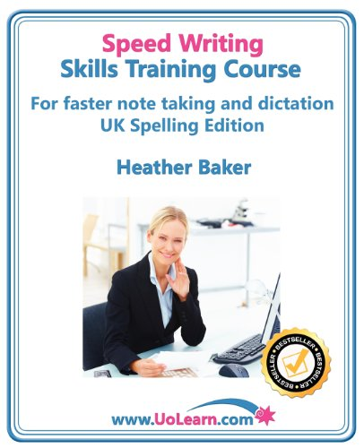 Speed Writing Skills Training Course: Speedwriting for: Baker, Heather