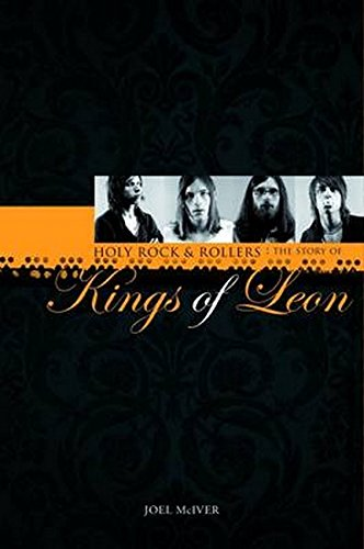 9781849380720: Holy Rock 'N' Rollers: The Story of Kings of Leon