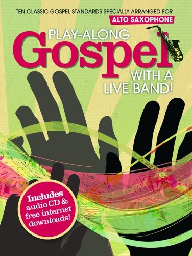 9781849381062: Play-Along Gospel With A Live Band - Alto Saxophone