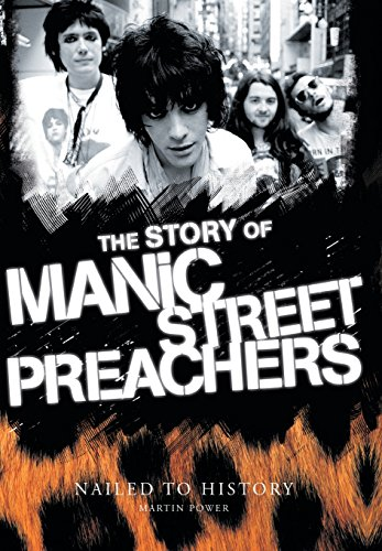 9781849381758: Nailed To History: The Story of the Manic Street Preachers