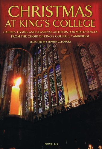 CHRISTMAS AT KING'S COLLEGE SATB ORGAN SELECTED BY STEPHEN CLEOBURY: Novello
