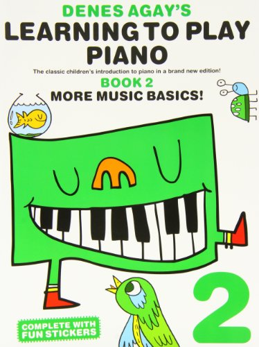 Denes Agay's Learning to Play Piano - Book 2 - More Music Basics!: NA