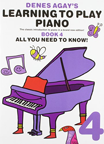9781849383011: Denes Agay's Learning to Play Piano - Book 4 - All You Need to Know
