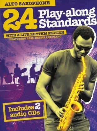 9781849383523: 24 Play Along Standards with A Live Rhythm Section: Alto Saxophone